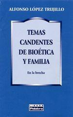 Libro de la semana... 'Temas candentes de bioética y familia', Alfonso López Trujillo 1