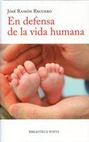 """Libro de la semana... """"En defensa de la vida humana"""", por José Ramón Recuero 1"""