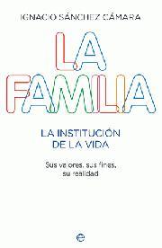 """Libro de la semana... """"La familia: institución de la vida"""", Ignacio Sánchez Cámara 1"""