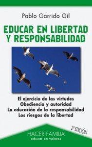 """Libro de la semana... """"Educar en libertad y responsabilidad"""", Pablo Garrido Gil 1"""