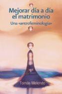 Libro de la semana... Mejorar día a día el matrimonio, Tomás Melendo 1