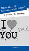 Libro de la semana... Cómo explicar la revolución sexual, Enrique Colom y Pablo Requena 1