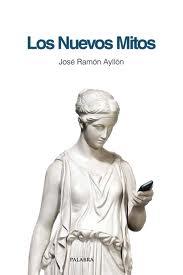 Libro de la semana... Los nuevos mitos, José Ramón Ayllón 1