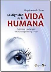 'La dignidad de la vida humana', Magdalena del Amo 1